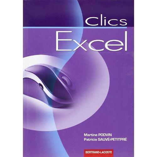 Martine Podvin - Clics Excel - Preis vom 11.06.2021 04:46:58 h