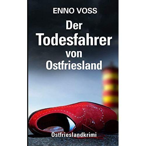 Enno Voss - Der Todesfahrer von Ostfriesland: Ostfrieslandkrimi - Preis vom 21.06.2021 04:48:19 h