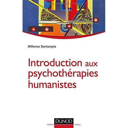 Alfonso Santarpia - Introduction aux psychothérapies humanistes - Preis vom 01.08.2021 04:46:09 h