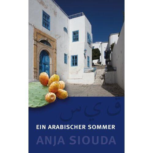 Anja Siouda - Ein arabischer Sommer - Preis vom 23.09.2021 04:56:55 h