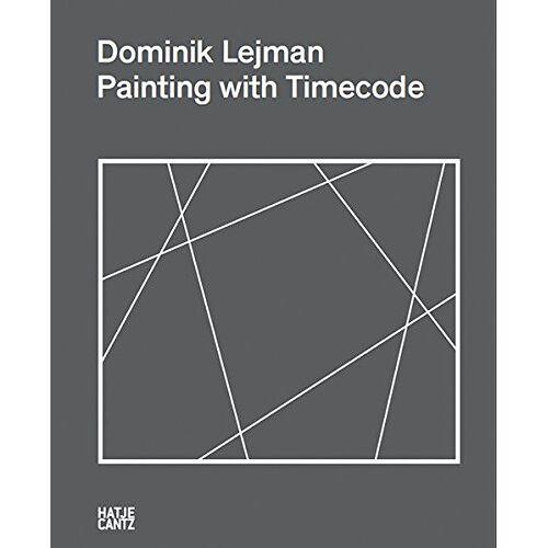 Drathen, Doris von - Dominik Lejman: Painting with Timecode - Preis vom 09.06.2021 04:47:15 h