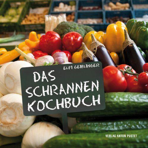 Elfi Geiblinger - Das Schrannenkochbuch - Preis vom 20.06.2021 04:47:58 h