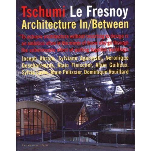 Bernard Tschumi - Tschumi le Fresnoy: Architecture In-Between - Preis vom 18.06.2021 04:47:54 h