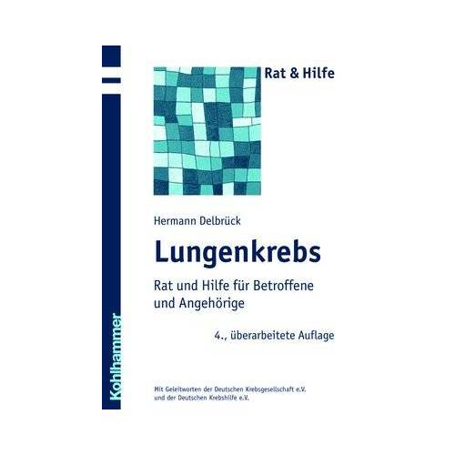Hermann Delbrück - Lungenkrebs. Rat und Hilfe für Betroffene und Angehörige - Preis vom 15.06.2021 04:47:52 h