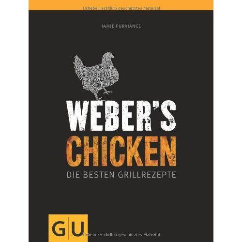 Jamie Purviance - Weber's Grillbibel - Chicken: Die besten Grillrezepte (GU Weber Grillen) - Preis vom 15.06.2021 04:47:52 h
