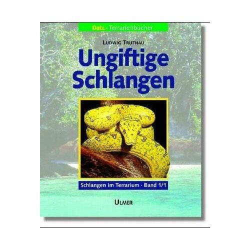 Ludwig Trutnau - Ungiftige Schlangen, Bd 1 - Preis vom 19.06.2021 04:48:54 h