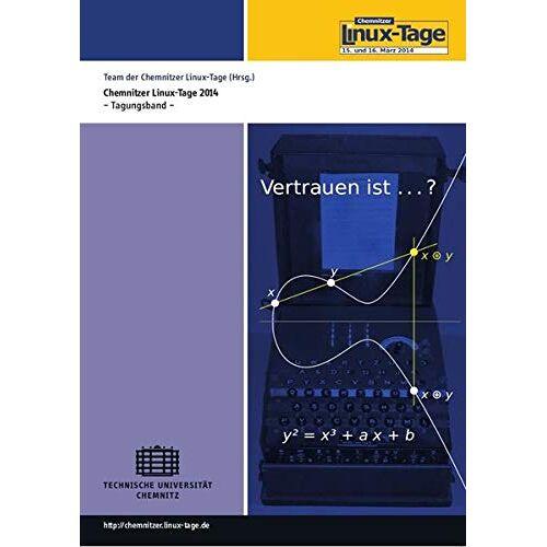 Team der Chemnitzer Linux-Tage - Chemnitzer Linux-Tage 2014 - Tagungsband: 15. und 16. März 2014 - Preis vom 21.06.2021 04:48:19 h