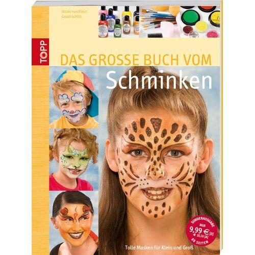 Kleist, Nicole von - Das große Buch vom Schminken: Tolle Masken für Klein und Groß - Preis vom 19.06.2021 04:48:54 h