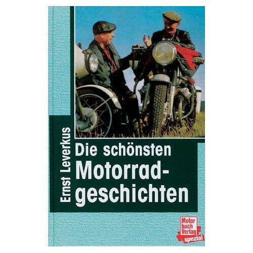 Ernst Leverkus - Motorradgeschichten. Die irren Motorradgeschichten. Die schönsten Motorradgeschichten. Die allerletzten Motorradgeschichten, 3 Bde. - Preis vom 09.06.2021 04:47:15 h