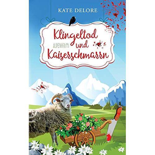Kate Delore - Klingeltod und Kaiserschmarrn: Alpenkrimi - Preis vom 17.05.2021 04:44:08 h