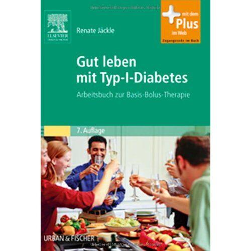 Renate Jäckle - Gut leben mit Typ-1-Diabetes: Arbeitsbuch zur Basis-Bolus-Therapie - Preis vom 25.09.2021 04:52:29 h
