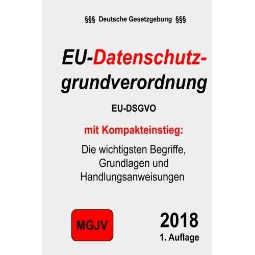 Redaktion M.G.J.V - EU-Datenschutzgrundverordnung: Datenschutz-Grundverordnung 2018 - Preis vom 17.06.2021 04:48:08 h