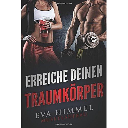 Eva Himmel - Muskelaufbau: Erreiche deinen Traumkörper - Preis vom 29.07.2021 04:48:49 h