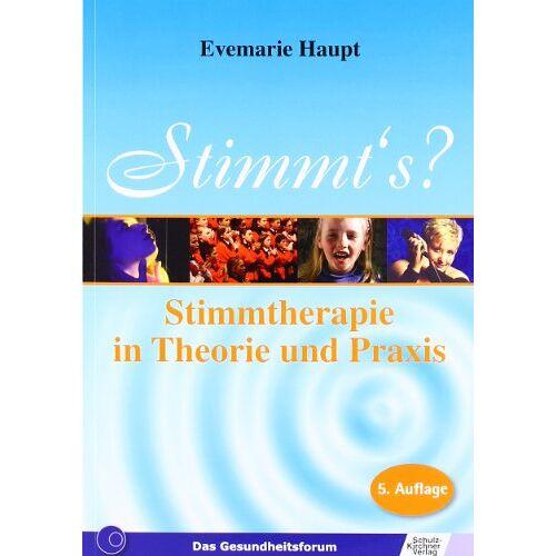 Evemarie Haupt - Stimmts?: Stimmtherapie in Theorie und Praxis - Preis vom 22.09.2021 05:02:28 h