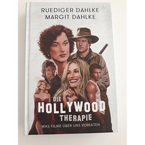 Ruediger Dahlke - Die Hollywood-Therapie: Was Filme über uns verraten - Preis vom 11.10.2021 04:51:43 h