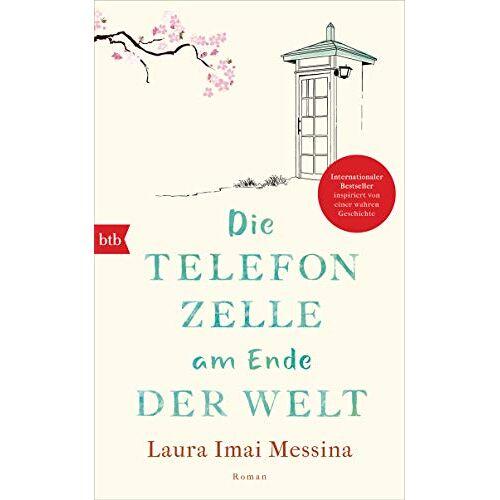 Laura Imai Messina - Die Telefonzelle am Ende der Welt: Roman - Preis vom 20.06.2021 04:47:58 h