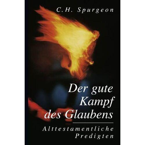Spurgeon, C. H. - Der gute Kampf - Preis vom 29.07.2021 04:48:49 h