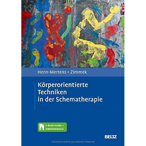 Gisela Henn-Mertens - Körperorientierte Techniken in der Schematherapie: Mit E-Book inside und Arbeitsmaterial - Preis vom 19.06.2021 04:48:54 h