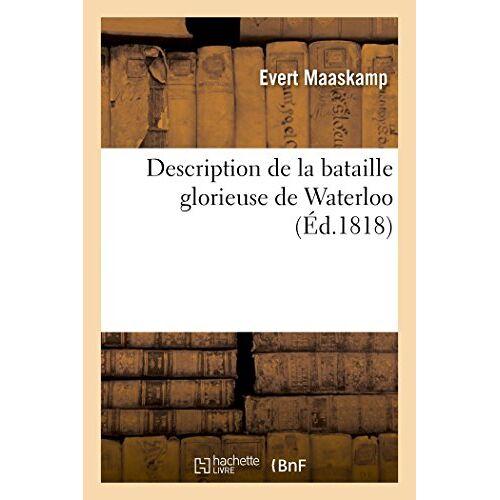 Maaskamp-E - Maaskamp-E: Description de la Bataille Glorieuse de Waterloo (Histoire) - Preis vom 17.06.2021 04:48:08 h