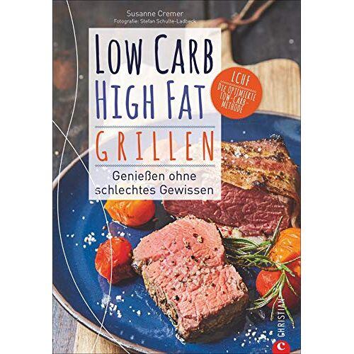 Susanne Cremer - Kochbuch: Low Carb High Fat - Grillen. Die besten LCHF-Grillrezepte für eine kalorienarme Diät. Fisch, Fleisch, Dips, Desserts und coole Drinks. - Preis vom 20.06.2021 04:47:58 h