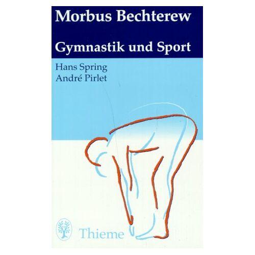 Hans Spring - Morbus Bechterew. Spondylitis ankylosans: Gymnastik und Sport - Preis vom 14.06.2021 04:47:09 h
