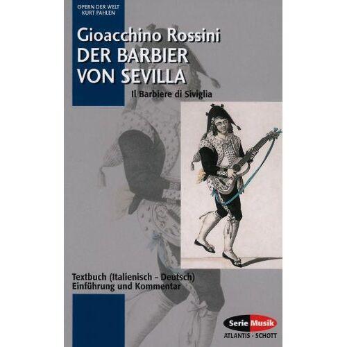 Kurt Pahlen - Der Barbier von Sevilla. Il Barbiere die Siviglia. Textbuch. Einführung und Kommentar - Preis vom 11.06.2021 04:46:58 h