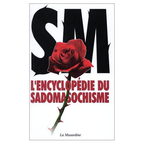 Philippe Cousin - L'encyclopédie du sadomasochisme - Preis vom 14.06.2021 04:47:09 h