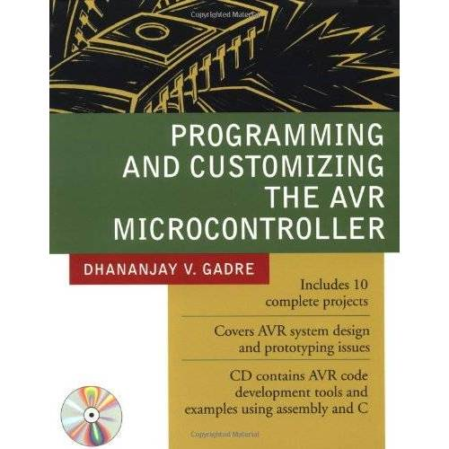 Gadre, Dhananjay V. - Programming And Customizing the AVR Microcontroller. (Programming and Customizing Microcontrollers) - Preis vom 18.06.2021 04:47:54 h