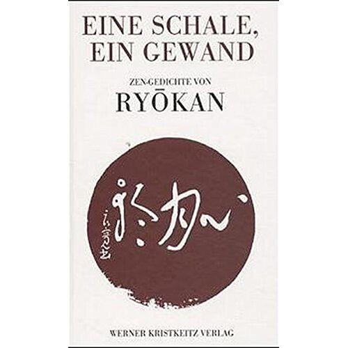 Meister Ryokan - Eine Schale, ein Gewand: Zen-Gedichte von Ryokan - Preis vom 18.06.2021 04:47:54 h