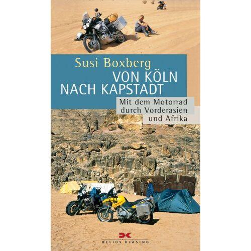 Susi Boxberg - Von Köln nach Kapstadt: Mit dem Motorrad durch Vorderasien und Afrika - Preis vom 18.06.2021 04:47:54 h