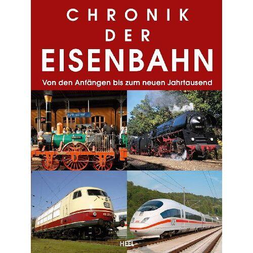 - Chronik der Eisenbahn: Von den Anfängen bis zum neuen Jahrtausend - Preis vom 23.09.2021 04:56:55 h