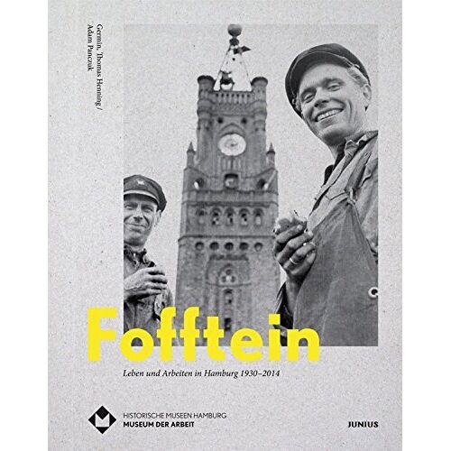 Stiftung Historische Museen Hamburg - Fofftein: Leben und Arbeiten in Hamburg 1930-2014 - Preis vom 17.06.2021 04:48:08 h