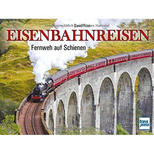 David Ross - Eisenbahnreisen: Fernweh auf Schienen - Preis vom 11.10.2021 04:51:43 h