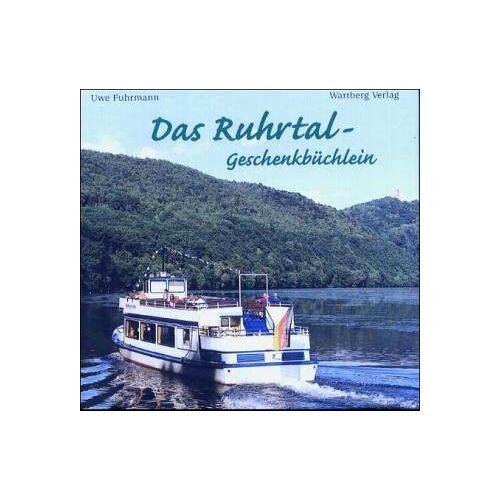 Uwe Fuhrmann - Das Ruhrtal - Geschenkbüchlein - Preis vom 17.06.2021 04:48:08 h