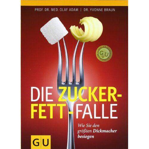 Olaf Adam - Die Zucker-Fett-Falle: Wie Sie den größten Dickmacher besiegen (GU Einzeltitel Gesunde Ernährung) - Preis vom 17.06.2021 04:48:08 h