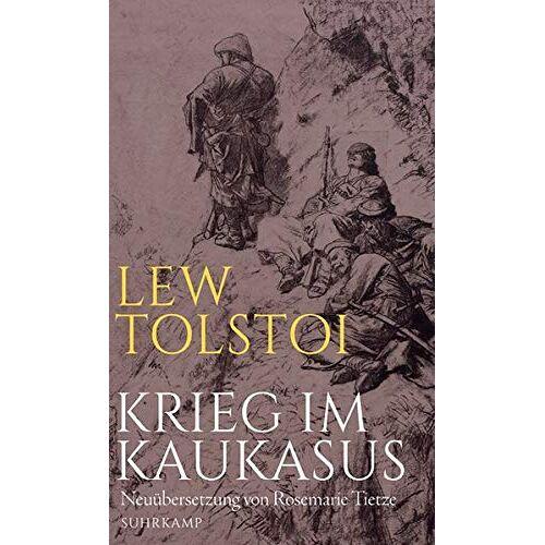 Lew Tolstoj - Krieg im Kaukasus: Die kaukasische Prosa - Preis vom 19.06.2021 04:48:54 h