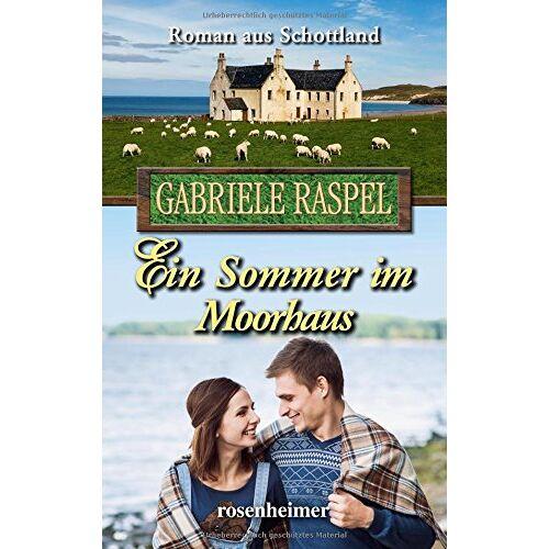 Gabriele Raspel - Ein Sommer im Moorhaus: Roman aus Schottland - Preis vom 09.06.2021 04:47:15 h