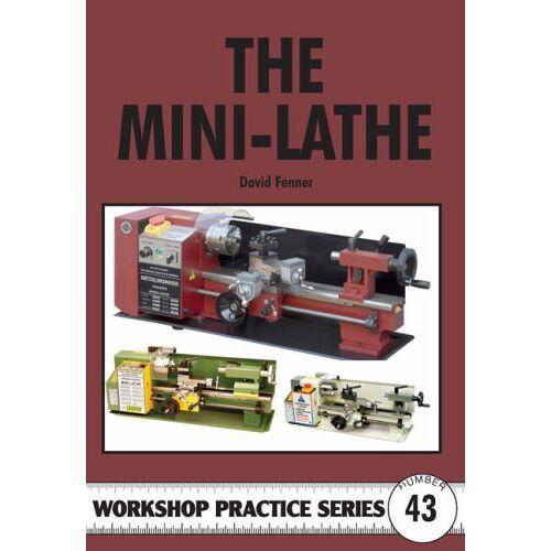 David Fenner - Fenner, D: Mini-lathe (Workshop Practice, Band 43) - Preis vom 11.06.2021 04:46:58 h