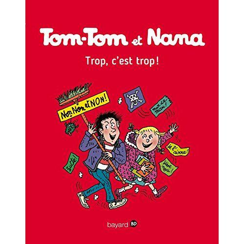 - Tom-Tom et Nana, Tome 27 : Trop, c'est trop ! - Preis vom 22.06.2021 04:48:15 h