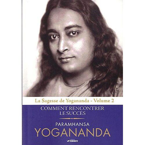 Paramahansa Yogananda - La Sagesse de Yogananda : Volume 2, Comment rencontrer le succès - Preis vom 16.10.2021 04:56:05 h