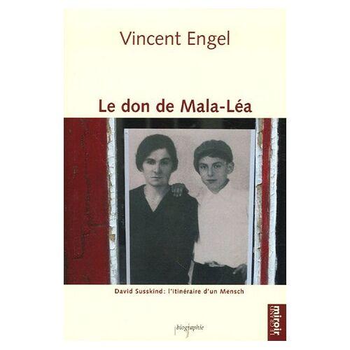 Vincent Engel - Le don de Mala-Léa : David Susskind : l'itinéraire d'un Mensch - Preis vom 11.06.2021 04:46:58 h