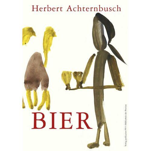 Herbert Achternbusch - Bier. Ein Bier geht um die Welt - Preis vom 19.06.2021 04:48:54 h