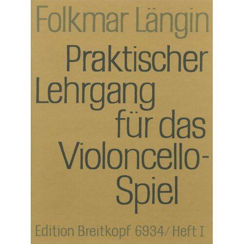 Folkmar Längin - Praktischer Lehrgang für das Violoncellospiel Heft 1: Einfache Stricharten, 1. Lage (EB 6934) - Preis vom 13.06.2021 04:45:58 h