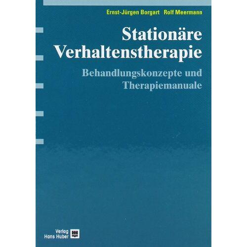 Borgart, Ernst-Jürgen - Stationäre Verhaltenstherapie: Behandlungskonzepte und Therapiemanuale - Preis vom 13.10.2021 04:51:42 h