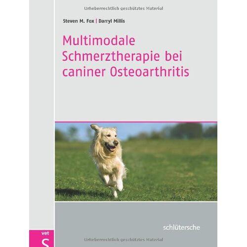 Fox, Steven M. - Multimodale Schmerztherapie bei caniner Osteoarthritis - Preis vom 10.09.2021 04:52:31 h