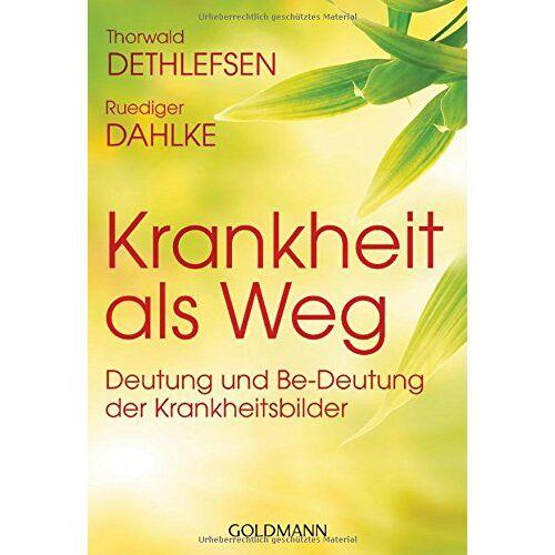 Thorwald Dethlefsen - Krankheit als Weg: Deutung und Be-Deutung der Krankheitsbilder - Preis vom 19.06.2021 04:48:54 h