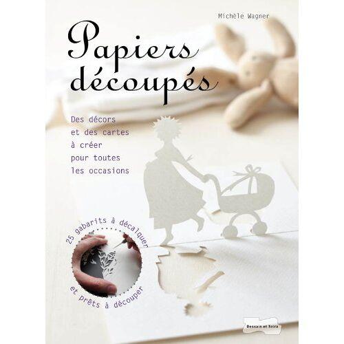 Michèle Wagner - Papiers découpés - Preis vom 19.06.2021 04:48:54 h