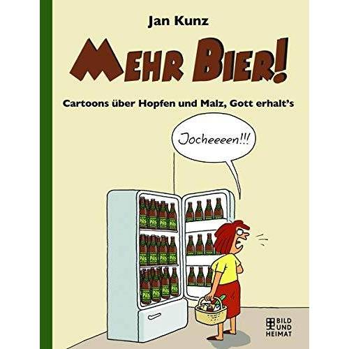 Jan Kunz - Mehr Bier!: Cartoons über Hopfen und Malz, Gott erhalt's - Preis vom 21.06.2021 04:48:19 h