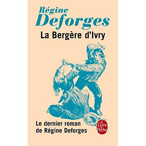 Régine Deforges - La bergère d'Ivry - Preis vom 20.06.2021 04:47:58 h
