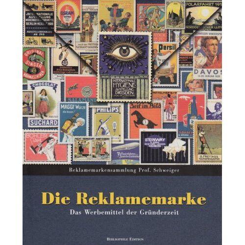 Günter Schweiger - Die Reklamemarke: Das Werbemittel der Gründerzeit - Preis vom 17.06.2021 04:48:08 h